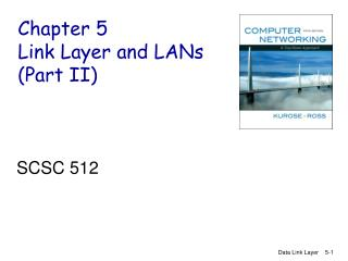 Chapter 5 Link Layer and LANs (Part II)