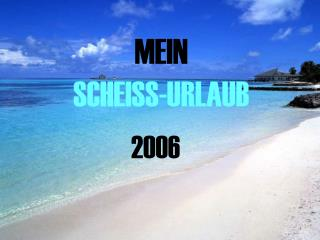 MEIN SCHEISS-URLAUB
