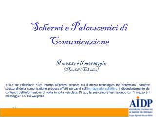 Schermi e Palcoscenici di Comunicazione