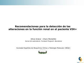 Recomendaciones para la detección de las alteraciones en la función renal en el paciente VIH+