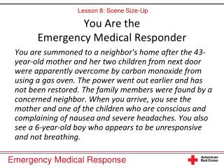 You Are the  Emergency Medical Responder