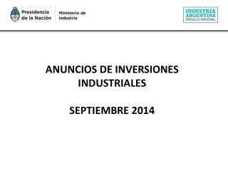 ANUNCIOS DE INVERSIONES INDUSTRIALES SEPTIEMBRE 2014