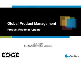 Global Product Management  Product Roadmap Update