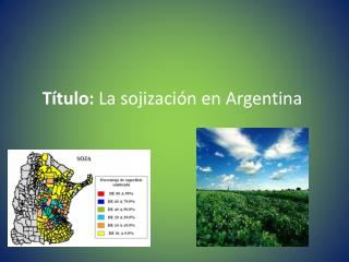 Título: La sojización en Argentina