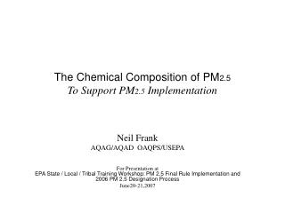 The Chemical Composition of PM 2.5 To Support PM 2.5  Implementation
