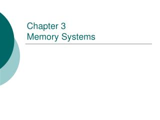 Chapter 3 Memory Systems