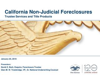 California Non-Judicial Foreclosures  Trustee Services and Title Products
