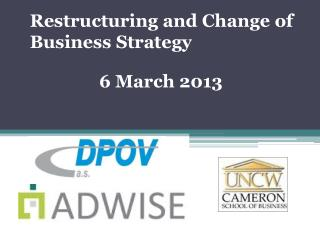 Restructuring and Change of Business Strategy