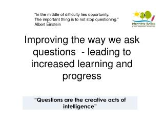 Improving the way we ask questions - leading to increased learning and progress