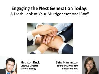 Engaging the Next Generation Today:  A  Fresh Look at Your Multigenerational Staff