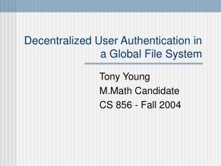 Decentralized User Authentication in a Global File System