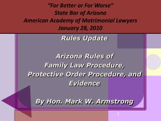 For Better or For Worse  State Bar of Arizona American Academy of Matrimonial Lawyers January 28, 2010