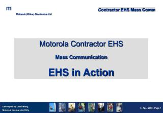 Motorola Contractor EHS Mass Communication EHS in Action