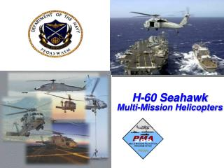 H-60 Seahawk Multi-Mission Helicopters