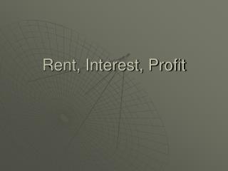 Rent, Interest, Profit