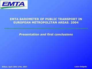 EMTA BAROMETER OF PUBLIC TRANSPORT IN EUROPEAN METROPOLITAN AREAS. 2004