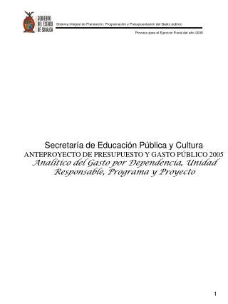 Secretaría de Educación Pública y Cultura ANTEPROYECTO DE PRESUPUESTO Y GASTO PÚBLICO 2005