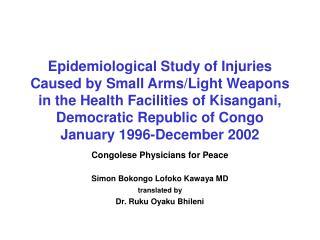 Congolese Physicians for Peace Simon Bokongo Lofoko Kawaya MD translated by Dr. Ruku Oyaku Bhileni
