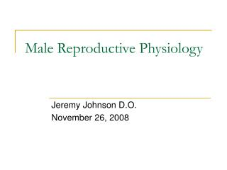 Male Reproductive Physiology