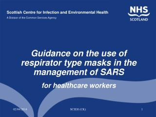 Guidance on the use of respirator type masks in the management of SARS for healthcare workers