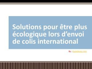 Solutions pour être plus écologique lors d'envoi de colis in