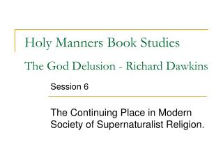 Holy Manners Book Studies The God Delusion - Richard Dawkins