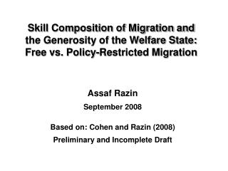Skill Composition of Migration and the Generosity of the Welfare State: Free vs. Policy-Restricted Migration