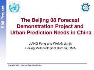 The Beijing 08 Forecast Demonstration Project and Urban Prediction Needs in China