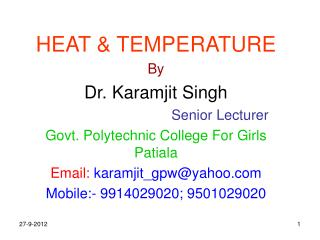 HEAT & TEMPERATURE By Dr. Karamjit Singh Senior Lecturer