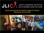 Family-Centered Service Delivery Models for Children Affected by HIV and AIDS
