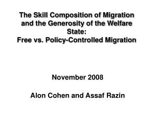 The Skill Composition of Migration and the Generosity of the Welfare State: Free vs. Policy-Controlled Migration