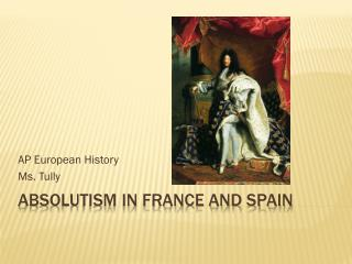 the development of absolutism in france Best answer: it developed in both countries along the same lines it started with the various religious wars being waged in.