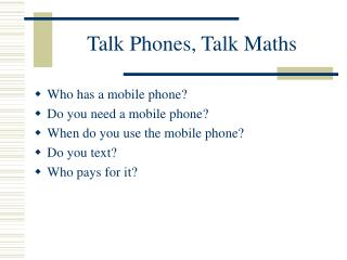 Talk Phones, Talk Maths
