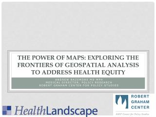 The Power of Maps: Exploring the Frontiers of Geospatial Analysis to Address Health Equity