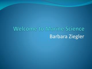 Welcome to Marine Science
