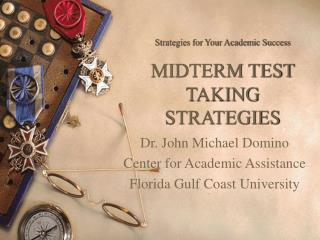 Strategies for Your Academic Success MIDTERM TEST TAKING STRATEGIES