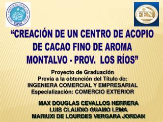 """""""CREACIÓN DE UN CENTRO DE ACOPIO DE CACAO FINO DE AROMA MONTALVO - PROV. LOS RÍOS"""""""