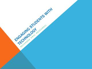 Engaging students with technology