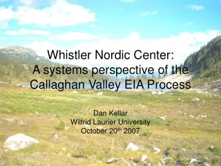 Whistler Nordic Center: A systems perspective of the Callaghan Valley EIA Process