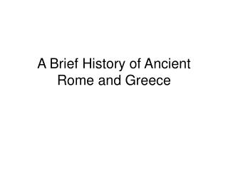 A Brief History of Ancient Rome and Greece