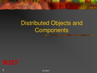 Distributed Objects and Components