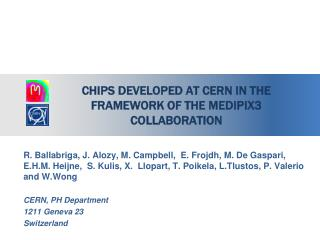 Chips developed at CERN in the framework of the  Medipix3 Collaboration