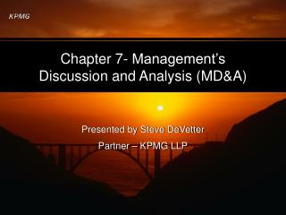 Chapter 7- Management's Discussion and Analysis (MD&A)