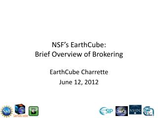 NSF's  EarthCube : Brief Overview of Brokering
