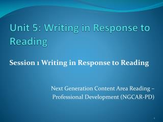 Unit 5: Writing in Response to Reading