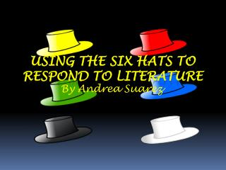 Using the Six Hats to Respond to Literature