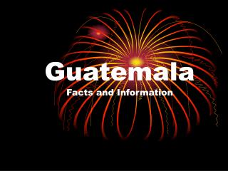Guatemala Facts and Information