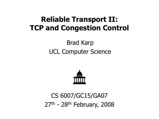 Reliable Transport II: TCP and Congestion Control