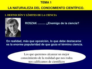 TEMA 1 LA NATURALEZA DEL CONOCIMIENTO CIENTÍFICO.