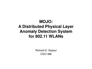 MOJO:  A Distributed Physical Layer  Anomaly Detection System  for 802.11 WLANs